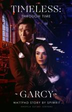Timeless: Through Time - Garcy by Spiwrit