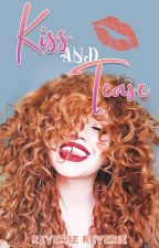 Kiss & Tease | Second Series by reversereverie