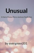 Unusual; A Harry Potter/Percy Jackson Fanfiction by evergreen331