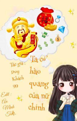 [ Edit _Xuyên Nhanh ] Ta Có Hào Quang Của Nữ Chính