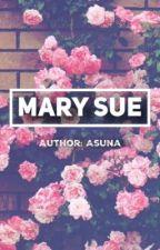 [12 Chòm Sao] Mary Sue by __YY__