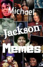 •Michael Jackson Memes!• 😂🌼 by MoonwalkinLikeMJ