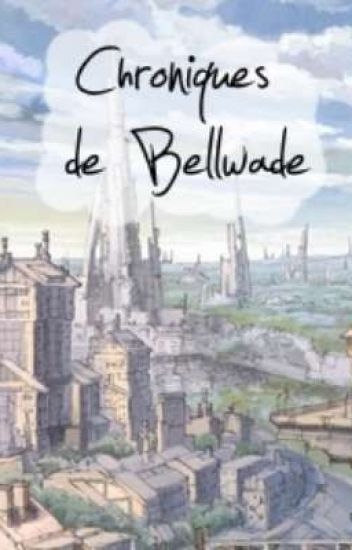 Chroniques de Bellwade