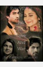 Everything Is Fair In Love and War by Kavitapu