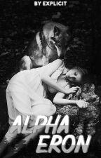 Alpha Eron (Rewritten) by ecxplict