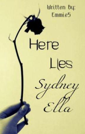 Here Lies Sydney Ella by emmiebar5