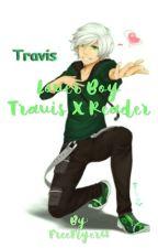 Lover Boy Travis x Reader by FreeFlyer68