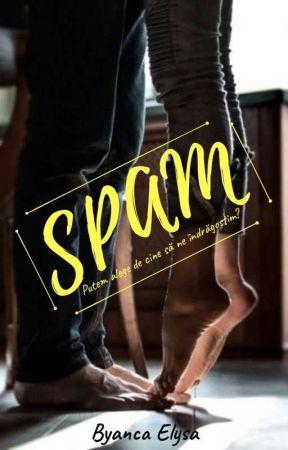 SPAM (Finalizată) by byancaelysa
