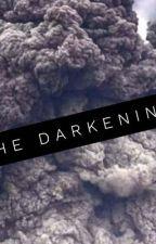 The Darkening by deadlynaturist