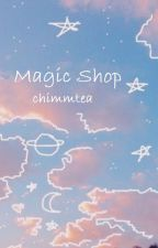Magic Shop | bts yoongi x reader| by chimmtea