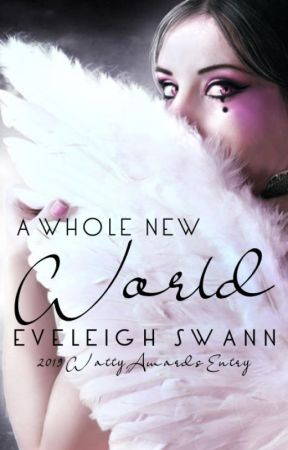 A Whole New World (2019 Watty Awards Entry) by DawningSwannBooks