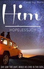 Him by hopelessjoy