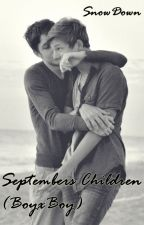 Septembers Children (BoyxBoy) by SnowDown