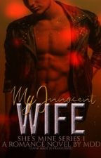 MY INNOCENCE WIFE by Macadildi