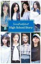 High School Story (Twice + BlackPink + Red Velvet) by BlinkOnceHN