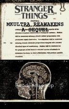 MKUltra Reawakens// Stranger Things by modernaesop