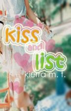 Kiss and List by kierra97