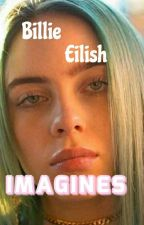 Billie Eilish // imagines by woopiemypoopie