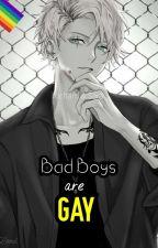 Bad Boys are Gay by Glacygon