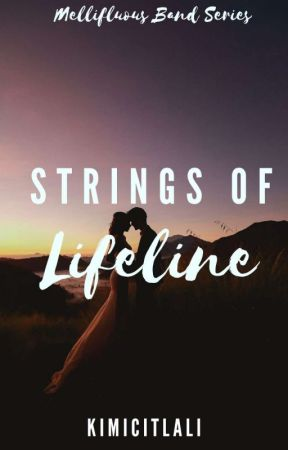 Strings of Lifeline (Mellifluous Band Series #2) by KimiCitlali