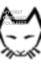 MY FIRST GURU HAD FOUR FEET by BrookeBurgess3