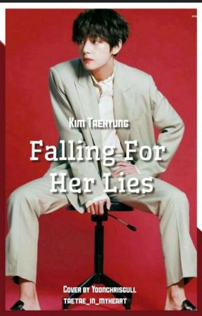 ||Falling For Her Lies|| KTH by taeTae_in_myheart