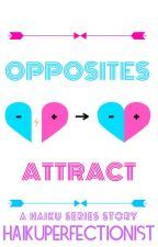 opposites attract by haikuperfectionist