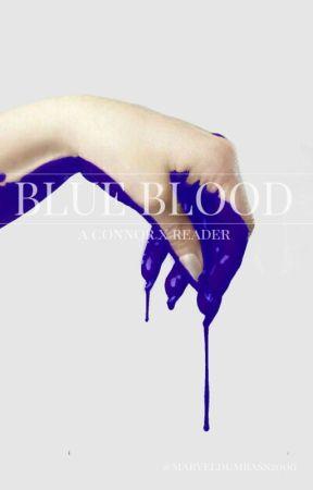Blue Blood {Connor x Reader} D:BH by marveldumbass2000