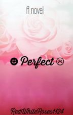 Perfect  by RedWhiteRoses1124