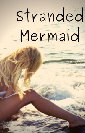 Stranded Mermaid  | ✔ by TalesWithTana