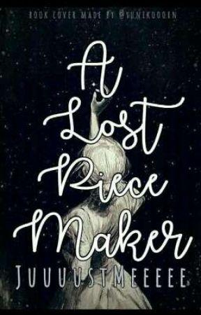 A Lost Piece Maker  by JuuuustMeeeee