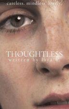 Thoughtless by savagelylayab