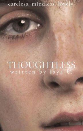 Thoughtless   ✓  by savagelylayab