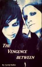 The Vengence Between (A Michael Vampire story) by CyndyRadke