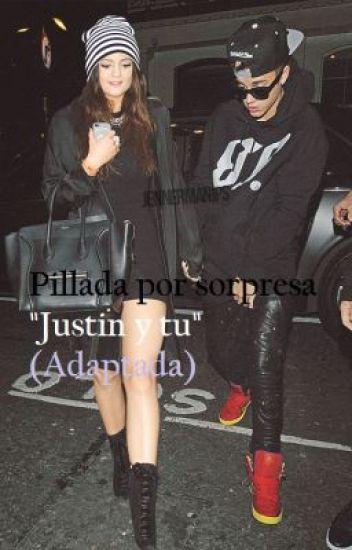 """Pillada por sorpresa """"Adaptada"""" (Justin y tu) (""""TERMINADA"""")"""