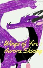 Wings of Fire: Aurora Shining  by happybunny540