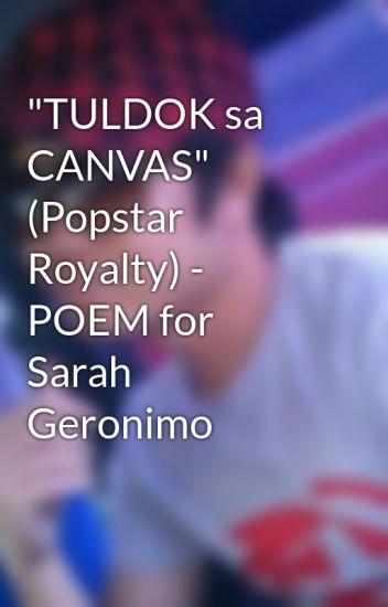 """TULDOK sa CANVAS""   (Popstar Royalty) - POEM for Sarah Geronimo"