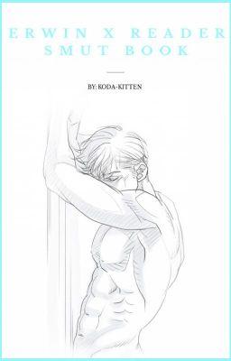 Erwin x Reader Smut Book - 𝔻𝕒𝕕𝕕𝕪 - Wattpad