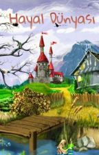 hayal dünyam by zeynepnaz183