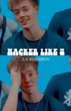HACKER LIKE U  ▸  Z.HERRON by sauceyseavey
