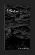 The soul cries by callmeclaude