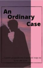 An Ordinary Case... by Lost_4evver