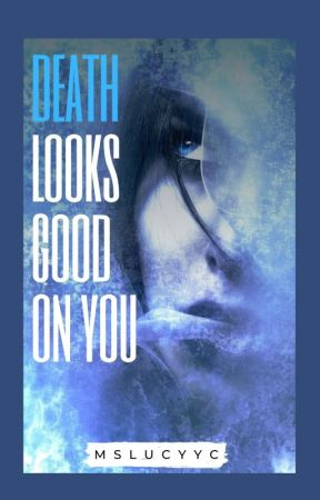 Death Looks Good On You by MsLucyYC