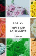 Khatul: Khalil and Batul's Story by Xaharau