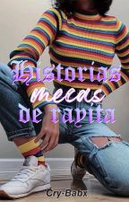 Historias mecas 𝓭𝓮 𝓻𝓪𝔂𝓲𝓽𝓪 by Cry-Babx