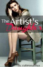 The Artist's Daughter (ON HOLD!) by cutiexxsamiya