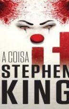 It - A Coisa  - Stephen King by TrizeJill