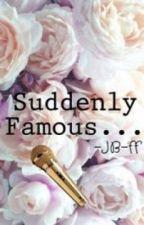 Suddenly Famous... #JBff by kimbyxoxo