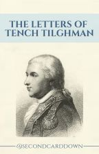 The Letters Of Tench Tilghman by SecondCardDown