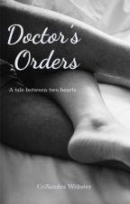 Doctor's Orders by knownascrisandra